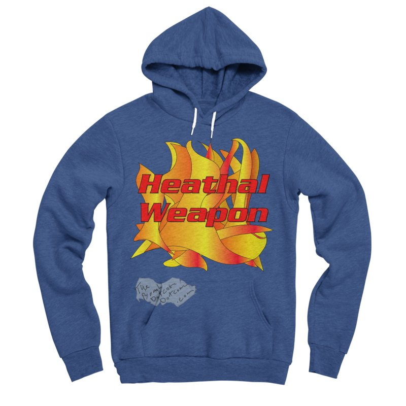 Heathal Weapon- A shirt for Heath Men's Sponge Fleece Pullover Hoody by thebombdotcomdotcom.com