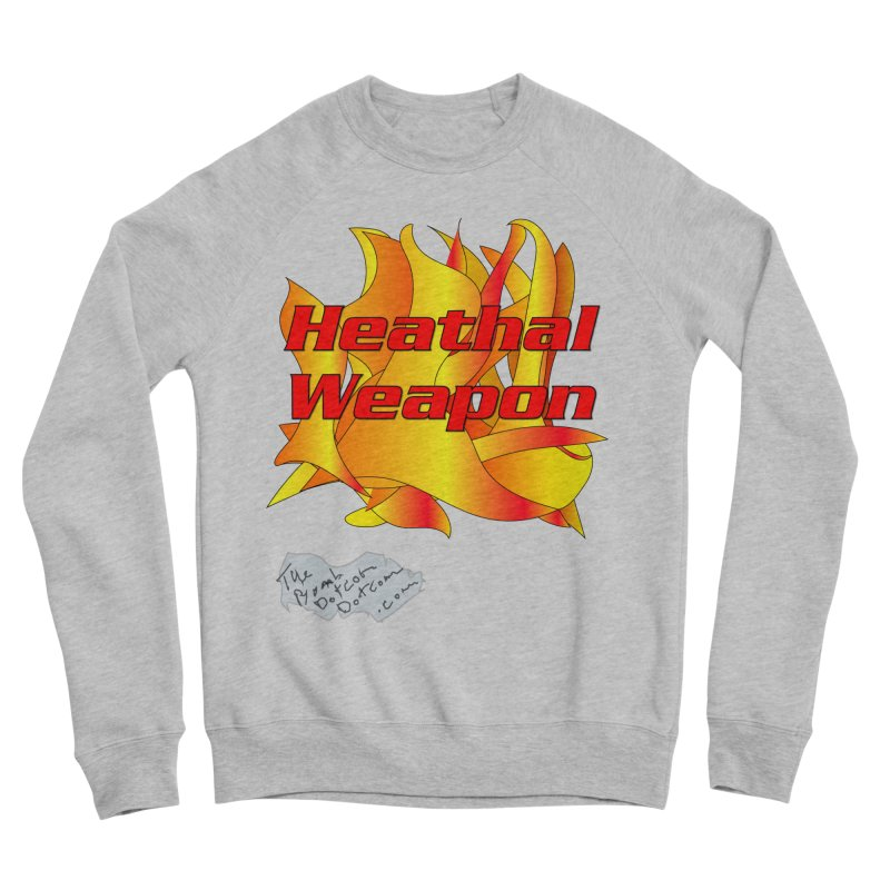 Heathal Weapon- A shirt for Heath Men's Sponge Fleece Sweatshirt by thebombdotcomdotcom.com