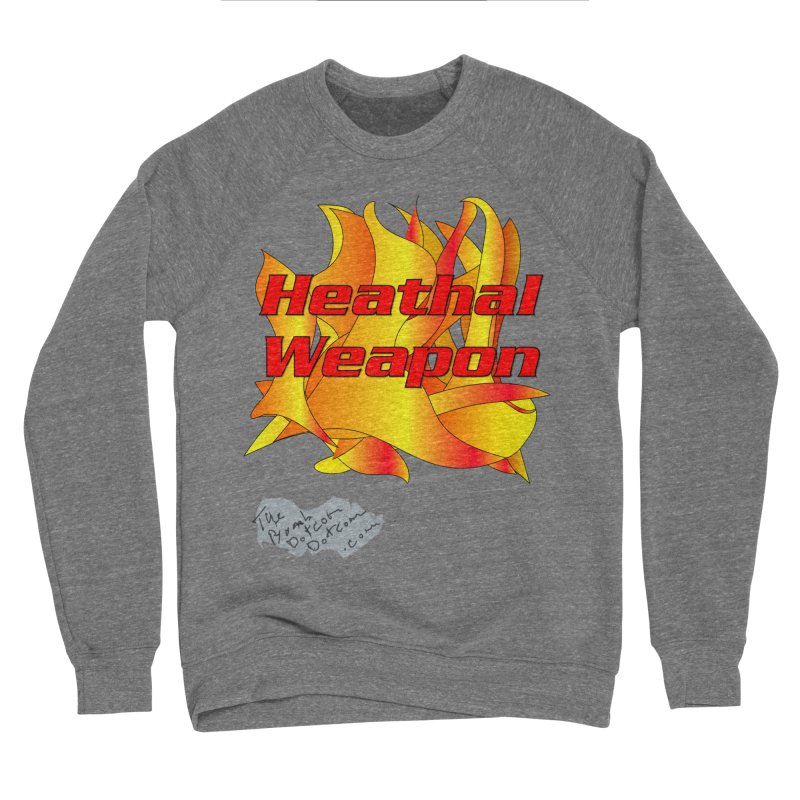 Heathal Weapon- A shirt for Heath Men's Sponge Fleece Sweatshirt by thebombdotcomdotcom.com