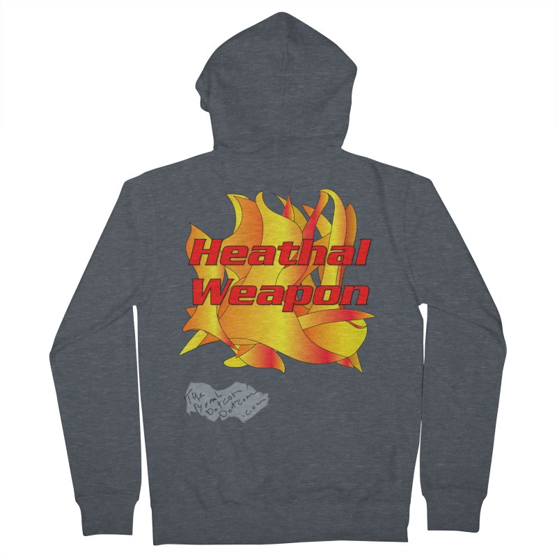 Heathal Weapon- A shirt for Heath Women's French Terry Zip-Up Hoody by thebombdotcomdotcom.com