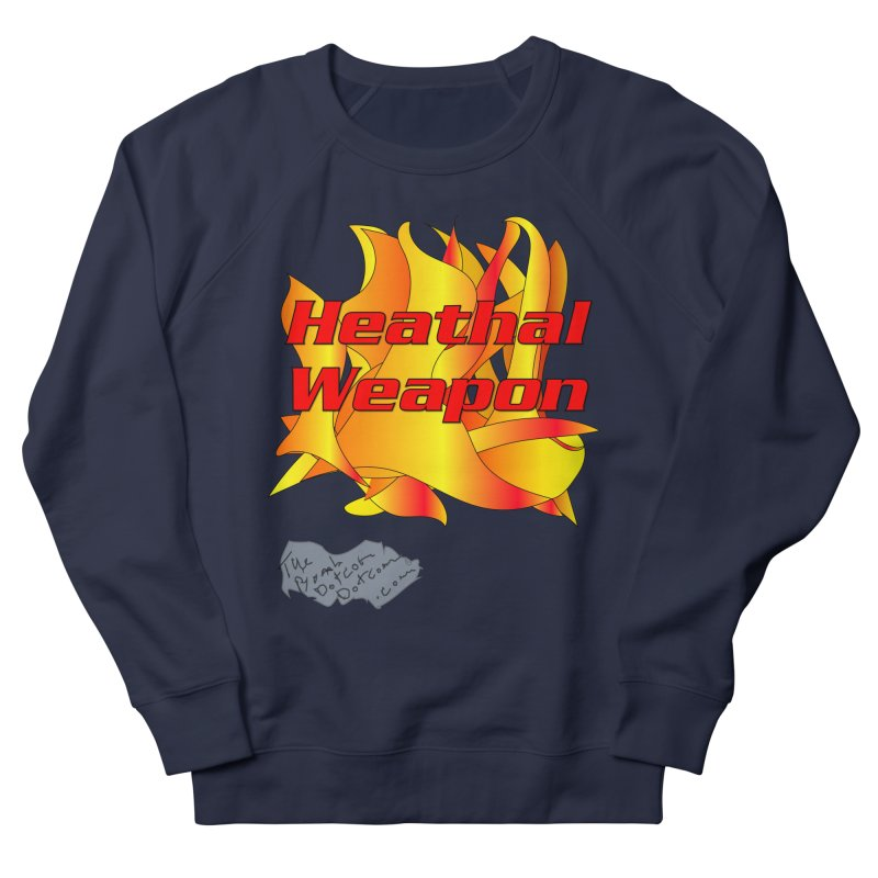 Heathal Weapon- A shirt for Heath Men's French Terry Sweatshirt by thebombdotcomdotcom.com