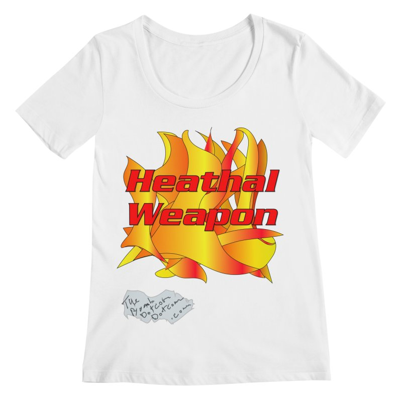Heathal Weapon- A shirt for Heath Women's Regular Scoop Neck by thebombdotcomdotcom.com