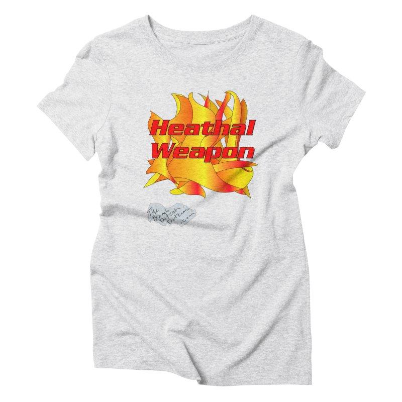 Heathal Weapon- A shirt for Heath Women's Triblend T-Shirt by thebombdotcomdotcom.com