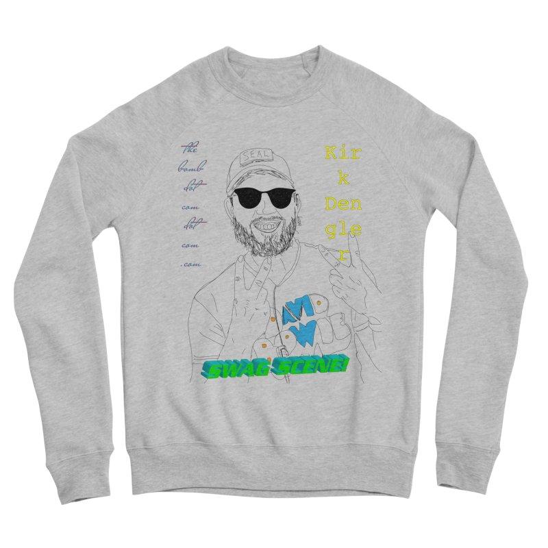 """SWAG SCENE!"" Kirk Dengler: The Shirt Women's Sponge Fleece Sweatshirt by thebombdotcomdotcom.com"