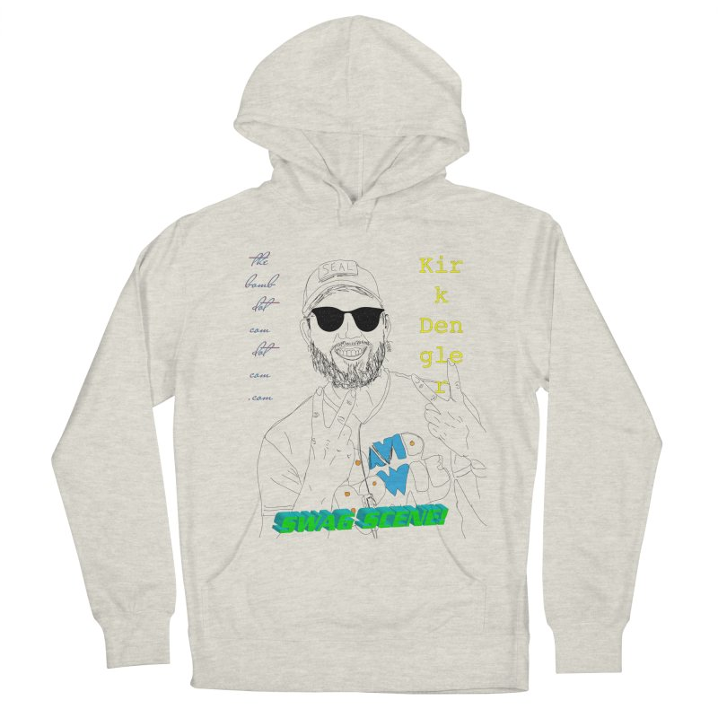 """SWAG SCENE!"" Kirk Dengler: The Shirt Women's French Terry Pullover Hoody by thebombdotcomdotcom.com"