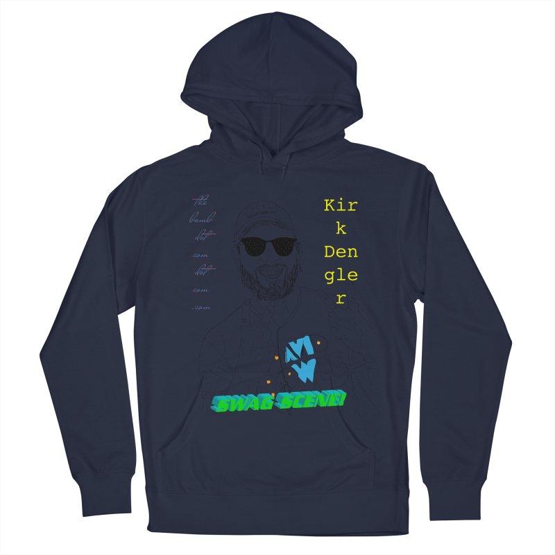 """SWAG SCENE!"" Kirk Dengler: The Shirt Women's French Terry Pullover Hoody by thebombdotcomdotcom.com"