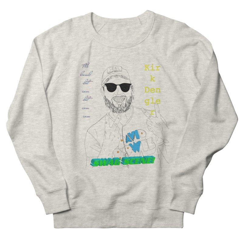 """SWAG SCENE!"" Kirk Dengler: The Shirt Women's French Terry Sweatshirt by thebombdotcomdotcom.com"