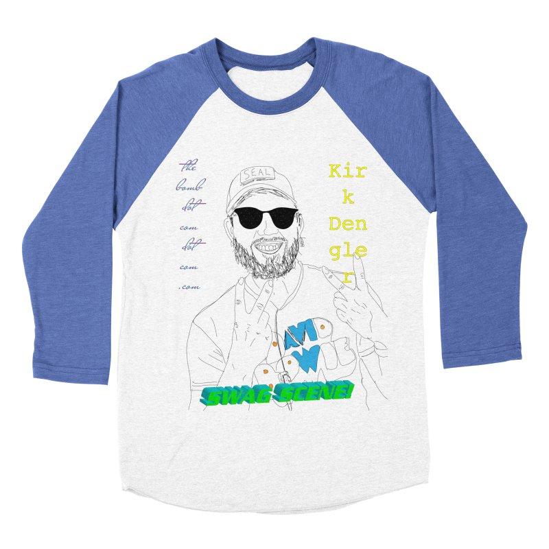 """SWAG SCENE!"" Kirk Dengler: The Shirt Women's Baseball Triblend Longsleeve T-Shirt by thebombdotcomdotcom.com"
