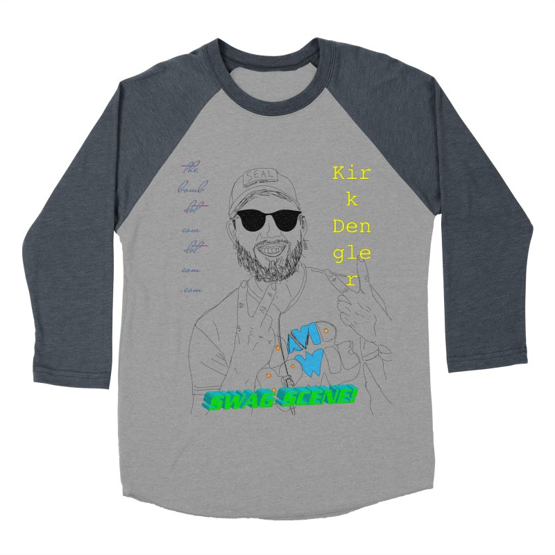 """SWAG SCENE!"" Kirk Dengler: The Shirt Women's Baseball Triblend Longsleeve T-Shirt by thebombdotcomdotcom.com"