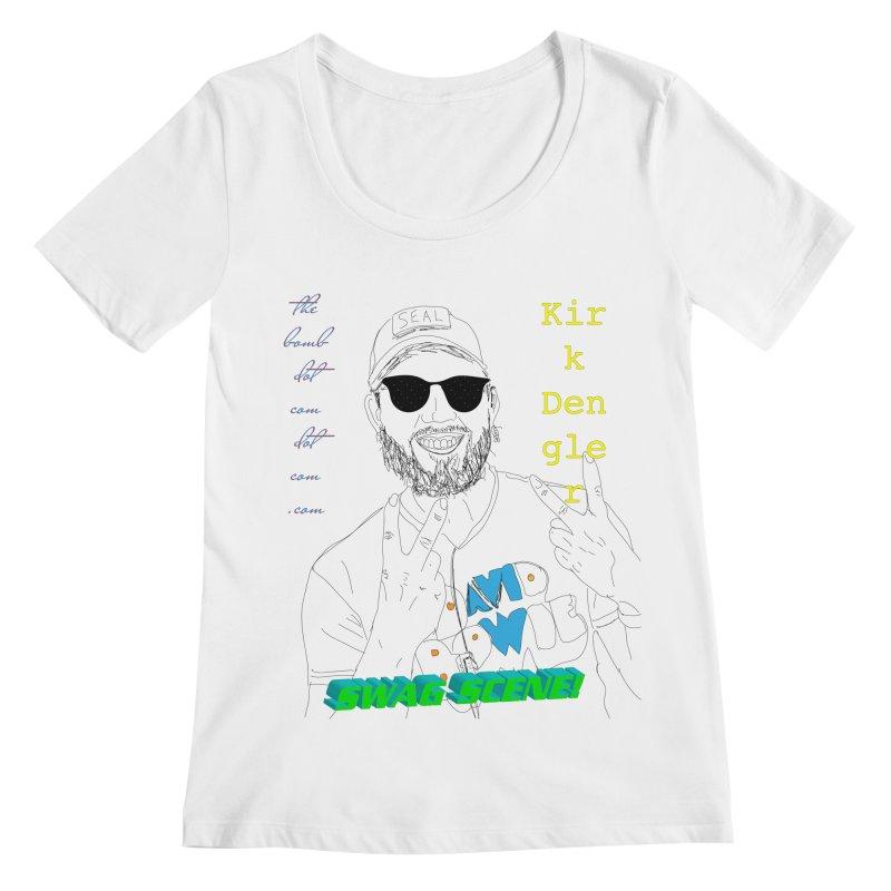"""SWAG SCENE!"" Kirk Dengler: The Shirt Women's Regular Scoop Neck by thebombdotcomdotcom.com"