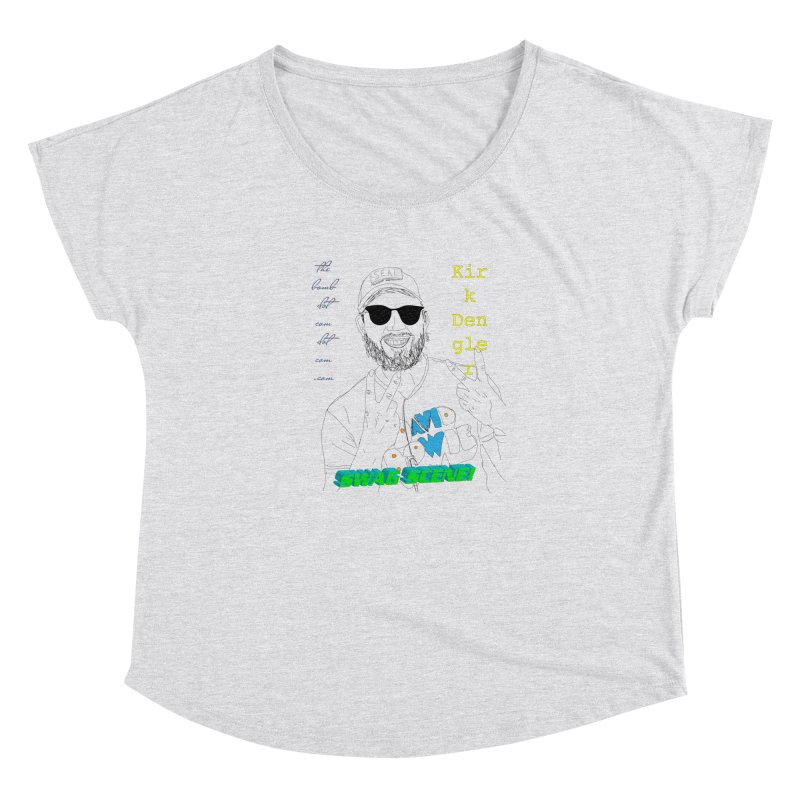 """SWAG SCENE!"" Kirk Dengler: The Shirt Women's Dolman Scoop Neck by thebombdotcomdotcom.com"
