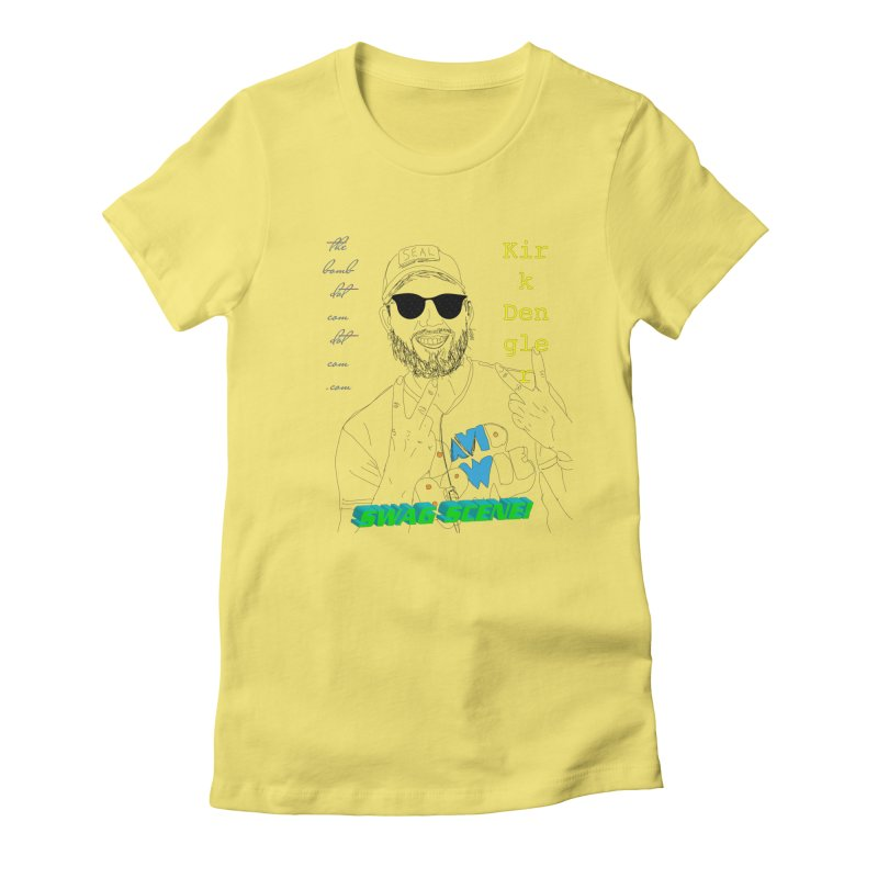 """SWAG SCENE!"" Kirk Dengler: The Shirt Women's Fitted T-Shirt by thebombdotcomdotcom.com"