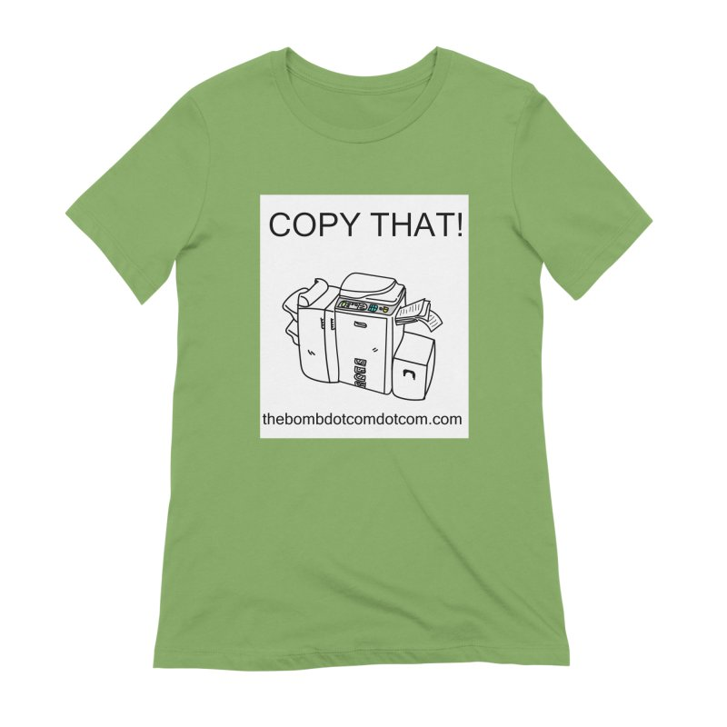 """Copy That! It's a PA thing for on set life and such. also, """"Affirmative"""" Women's Extra Soft T-Shirt by thebombdotcomdotcom.com"""