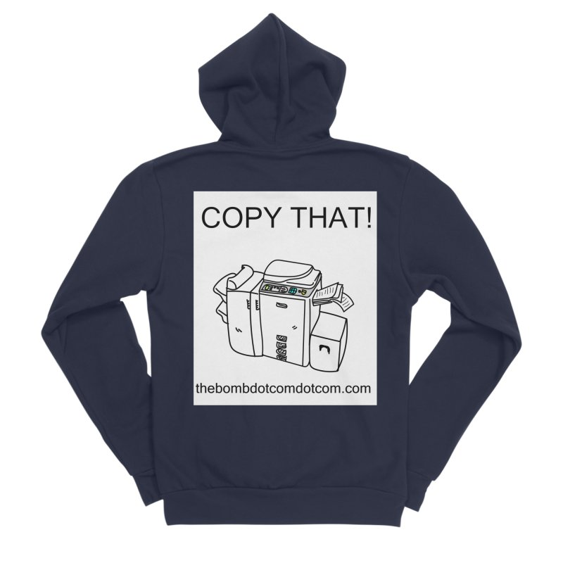 "Copy That! It's a PA thing for on set life and such. also, ""Affirmative"" Men's Sponge Fleece Zip-Up Hoody by thebombdotcomdotcom.com"
