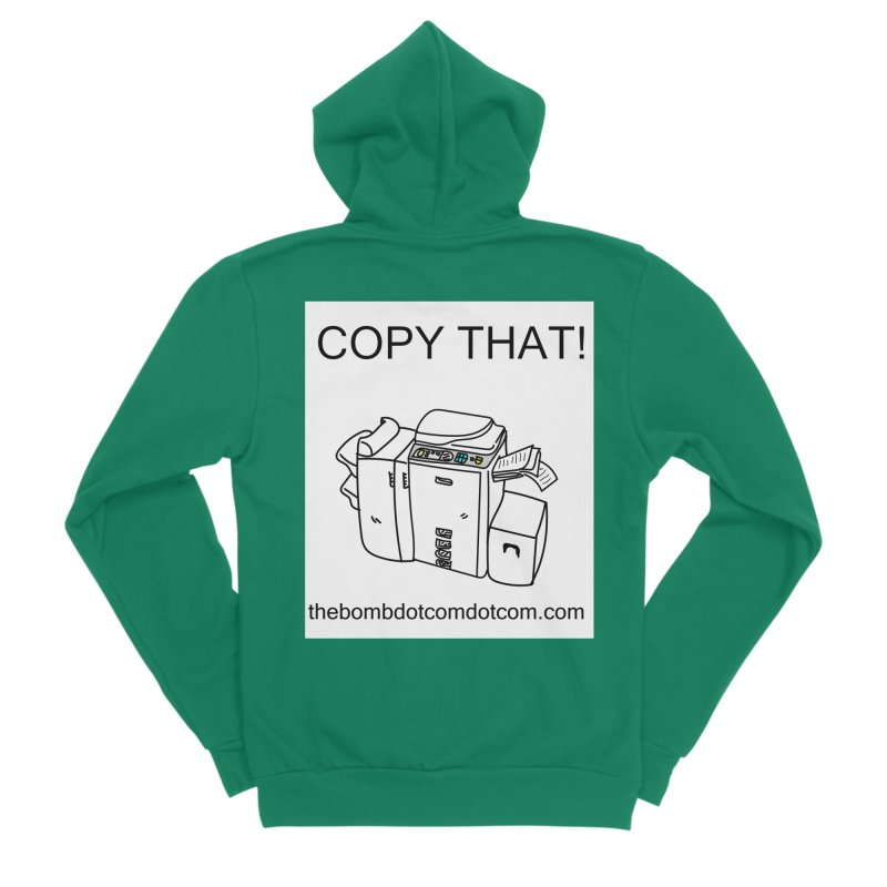 """Copy That! It's a PA thing for on set life and such. also, """"Affirmative"""" Women's Sponge Fleece Zip-Up Hoody by thebombdotcomdotcom.com"""
