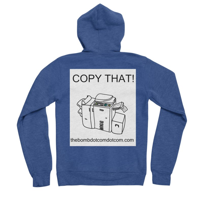 """Copy That! It's a PA thing for on set life and such. also, """"Affirmative"""" Men's Sponge Fleece Zip-Up Hoody by thebombdotcomdotcom.com"""