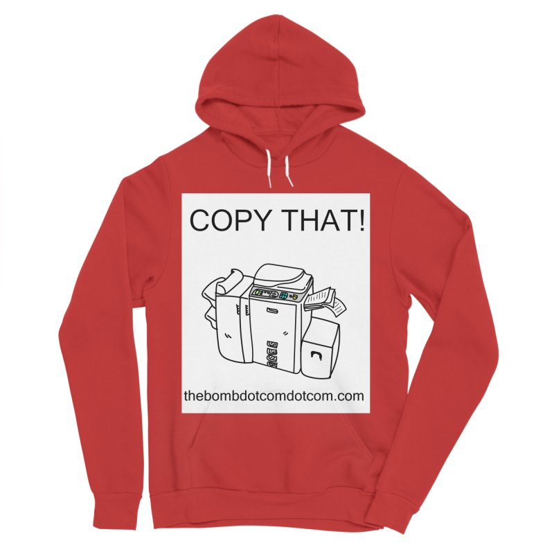 "Copy That! It's a PA thing for on set life and such. also, ""Affirmative"" Women's Sponge Fleece Pullover Hoody by thebombdotcomdotcom.com"