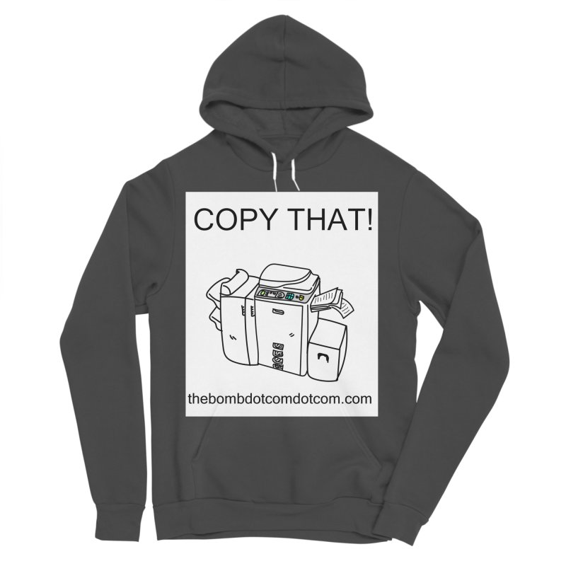 """Copy That! It's a PA thing for on set life and such. also, """"Affirmative"""" Men's Sponge Fleece Pullover Hoody by thebombdotcomdotcom.com"""