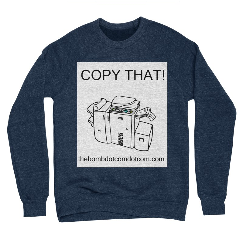 """Copy That! It's a PA thing for on set life and such. also, """"Affirmative"""" Men's Sponge Fleece Sweatshirt by thebombdotcomdotcom.com"""