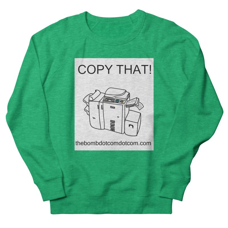 "Copy That! It's a PA thing for on set life and such. also, ""Affirmative"" Women's Sweatshirt by thebombdotcomdotcom.com"