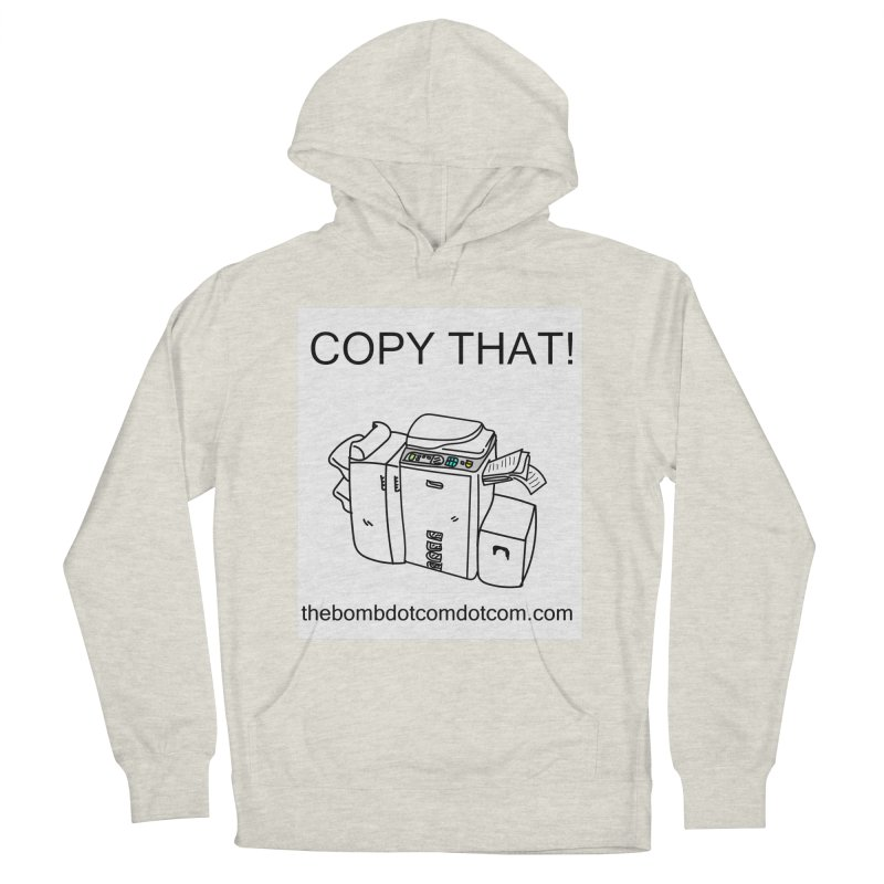 """Copy That! It's a PA thing for on set life and such. also, """"Affirmative"""" Women's French Terry Pullover Hoody by thebombdotcomdotcom.com"""
