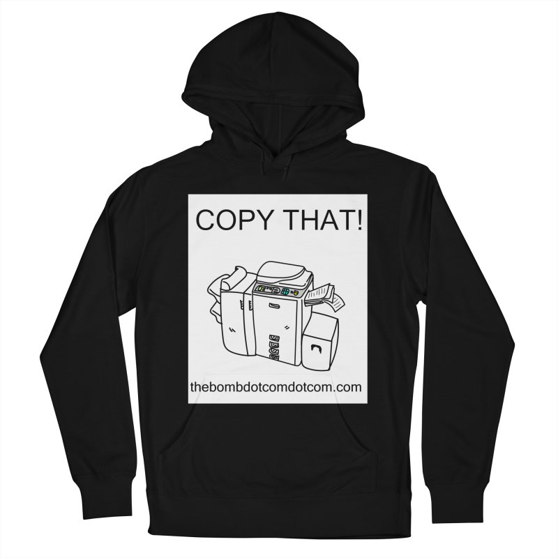 "Copy That! It's a PA thing for on set life and such. also, ""Affirmative"" Women's French Terry Pullover Hoody by thebombdotcomdotcom.com"