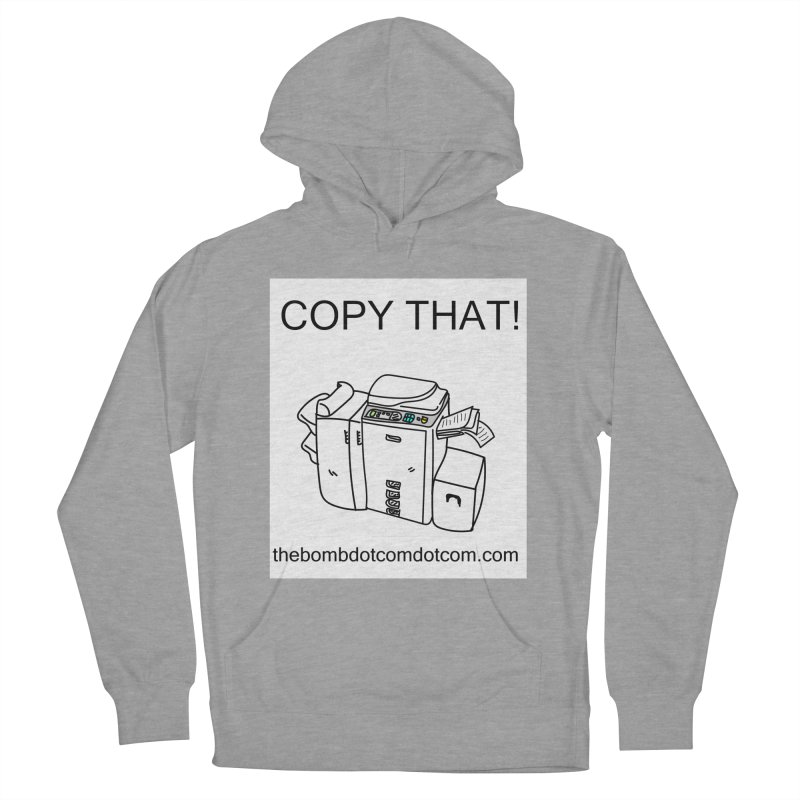 """Copy That! It's a PA thing for on set life and such. also, """"Affirmative"""" Men's French Terry Pullover Hoody by thebombdotcomdotcom.com"""
