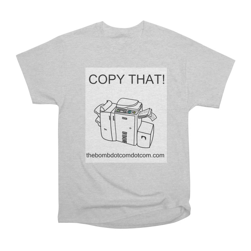 "Copy That! It's a PA thing for on set life and such. also, ""Affirmative"" Men's Heavyweight T-Shirt by thebombdotcomdotcom.com"