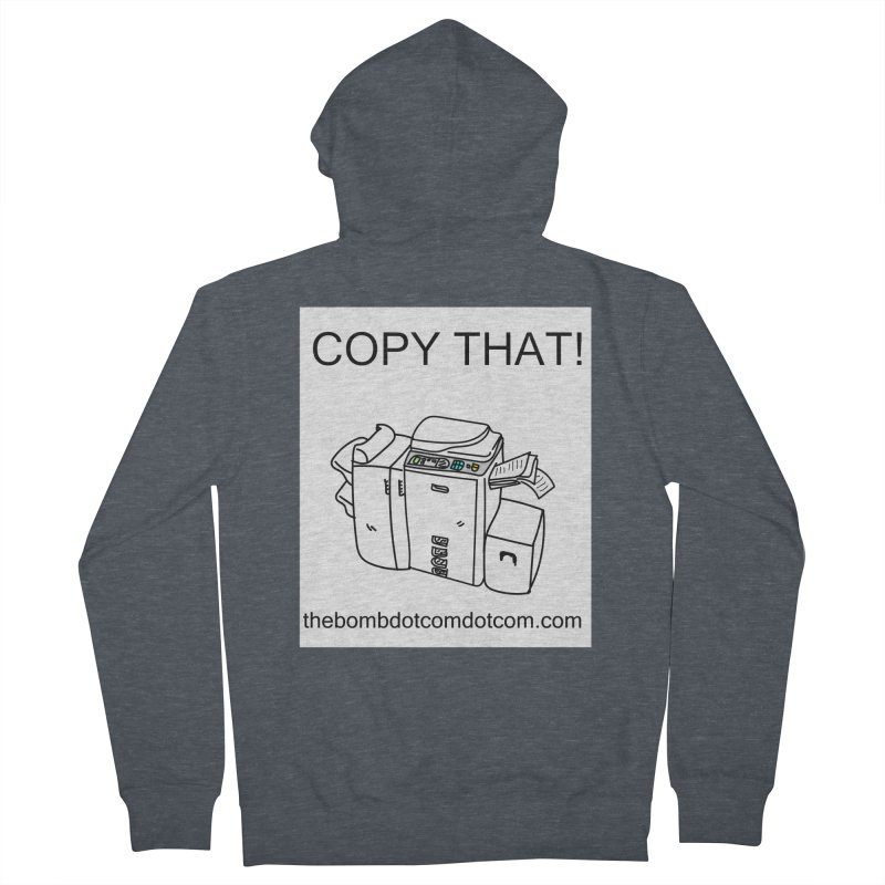 """Copy That! It's a PA thing for on set life and such. also, """"Affirmative"""" Women's French Terry Zip-Up Hoody by thebombdotcomdotcom.com"""