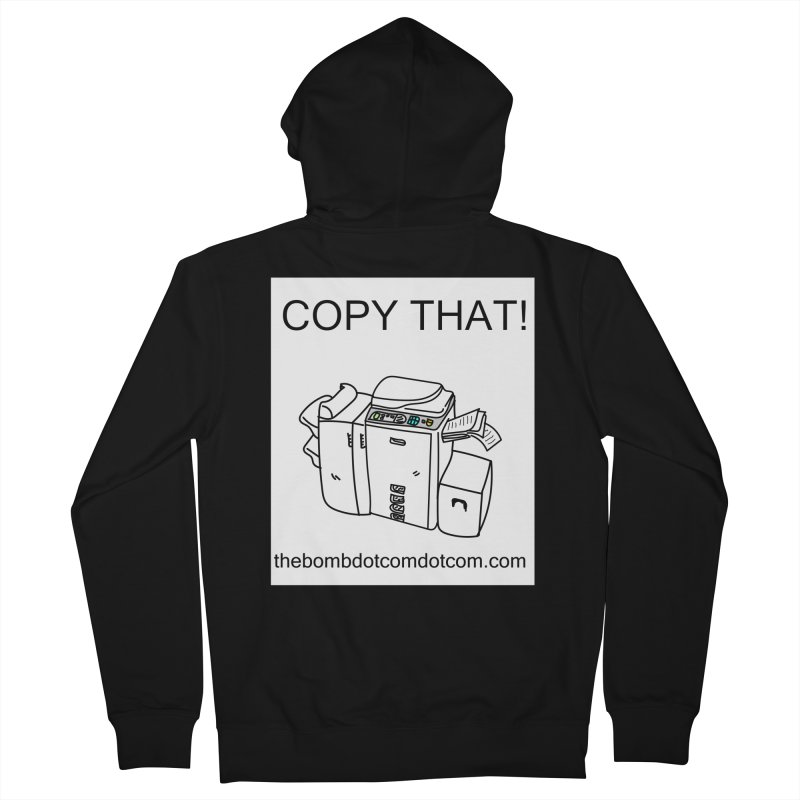 "Copy That! It's a PA thing for on set life and such. also, ""Affirmative"" Women's French Terry Zip-Up Hoody by thebombdotcomdotcom.com"