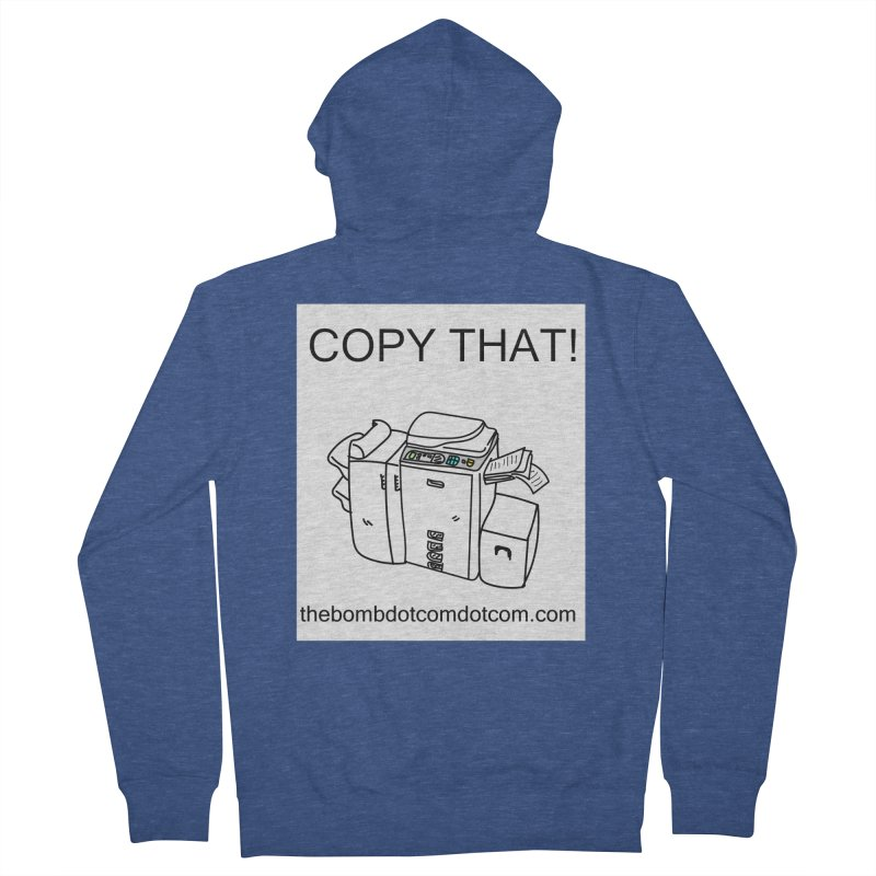 """Copy That! It's a PA thing for on set life and such. also, """"Affirmative"""" Men's French Terry Zip-Up Hoody by thebombdotcomdotcom.com"""