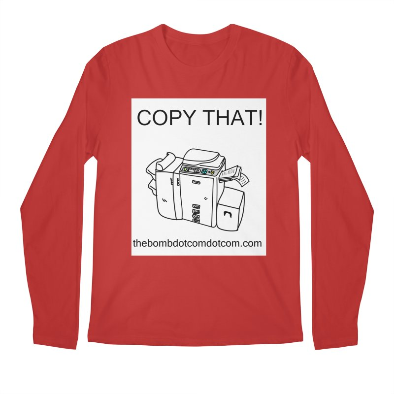 """Copy That! It's a PA thing for on set life and such. also, """"Affirmative"""" Men's Regular Longsleeve T-Shirt by thebombdotcomdotcom.com"""