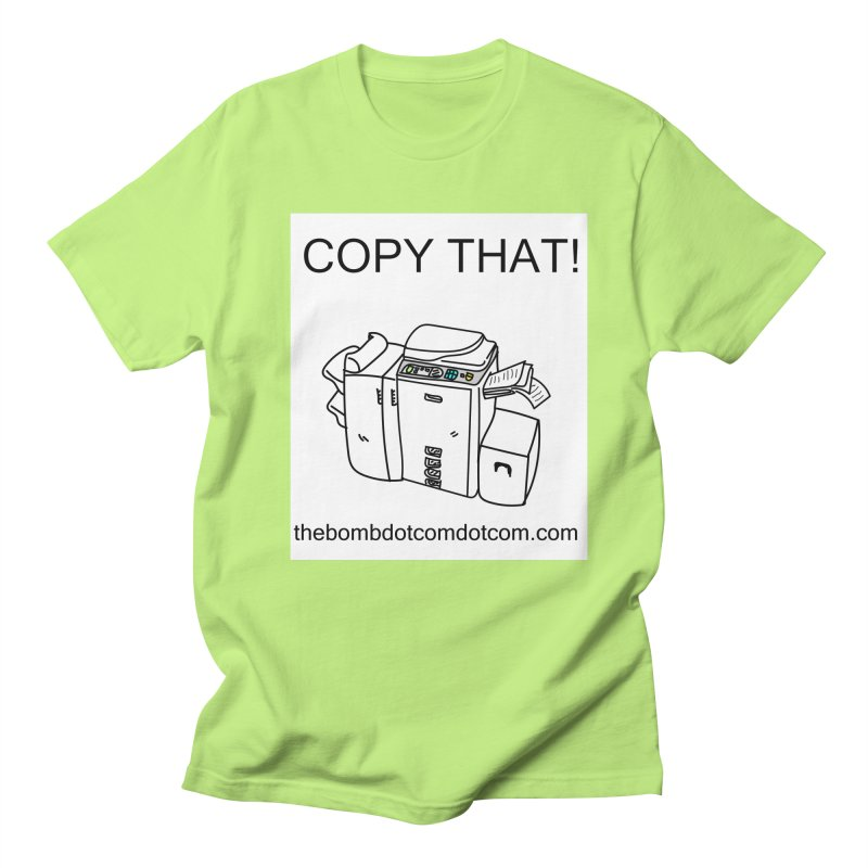 """Copy That! It's a PA thing for on set life and such. also, """"Affirmative"""" Men's Regular T-Shirt by thebombdotcomdotcom.com"""