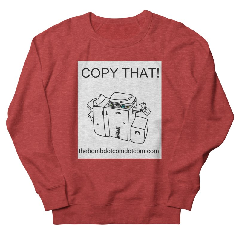 """Copy That! It's a PA thing for on set life and such. also, """"Affirmative"""" Men's French Terry Sweatshirt by thebombdotcomdotcom.com"""