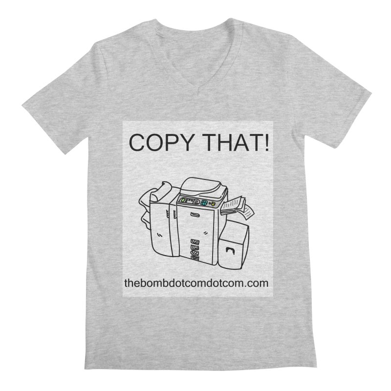 """Copy That! It's a PA thing for on set life and such. also, """"Affirmative"""" Men's Regular V-Neck by thebombdotcomdotcom.com"""
