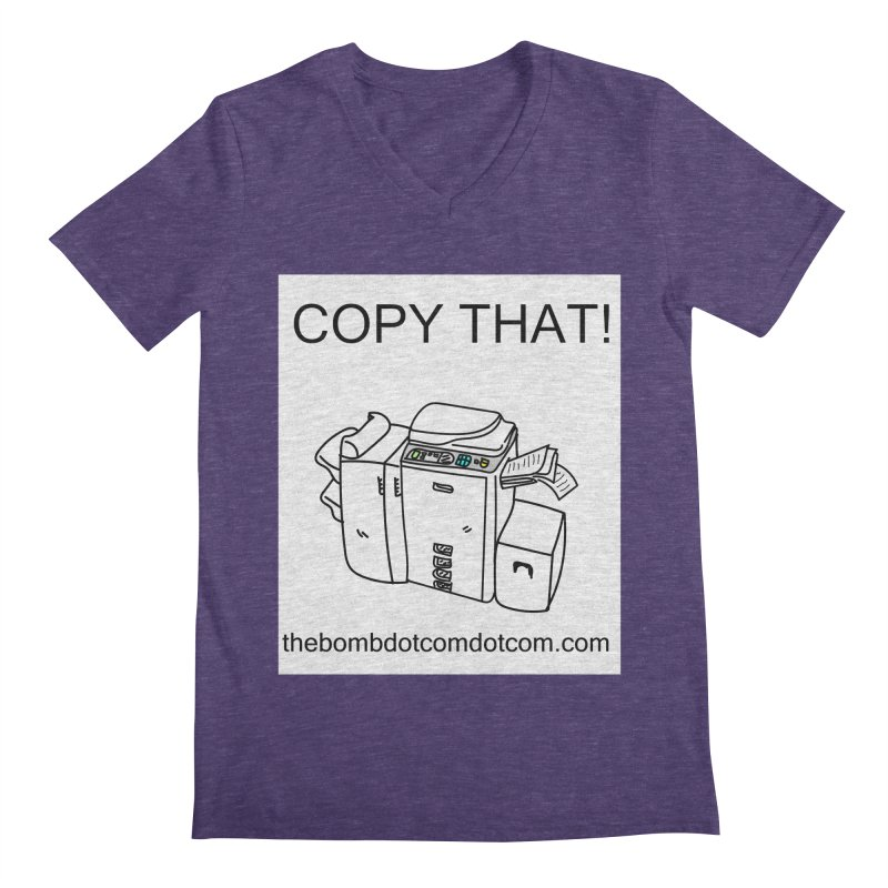"Copy That! It's a PA thing for on set life and such. also, ""Affirmative"" Men's Regular V-Neck by thebombdotcomdotcom.com"