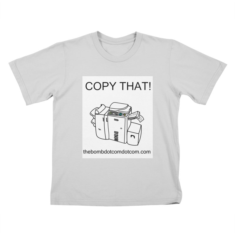 """Copy That! It's a PA thing for on set life and such. also, """"Affirmative"""" Kids T-Shirt by thebombdotcomdotcom.com"""