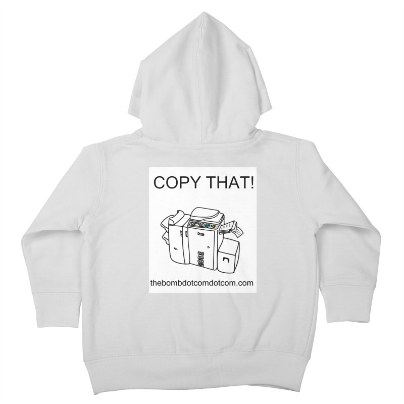 """Copy That! It's a PA thing for on set life and such. also, """"Affirmative"""" Kids Toddler Zip-Up Hoody by thebombdotcomdotcom.com"""
