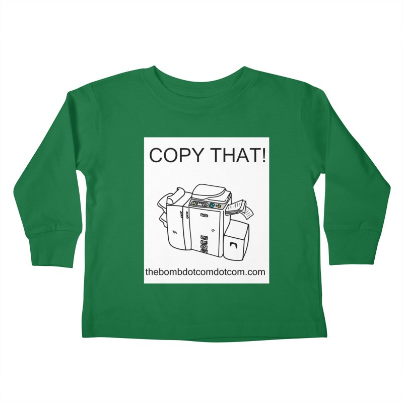 """Copy That! It's a PA thing for on set life and such. also, """"Affirmative"""" Kids Toddler Longsleeve T-Shirt by thebombdotcomdotcom.com"""
