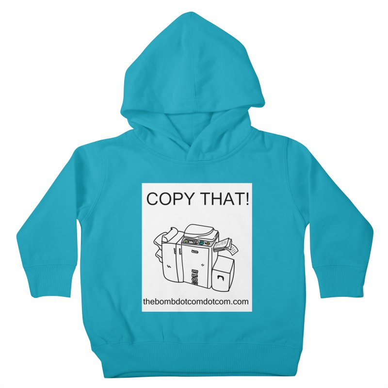 "Copy That! It's a PA thing for on set life and such. also, ""Affirmative"" Kids Toddler Pullover Hoody by thebombdotcomdotcom.com"