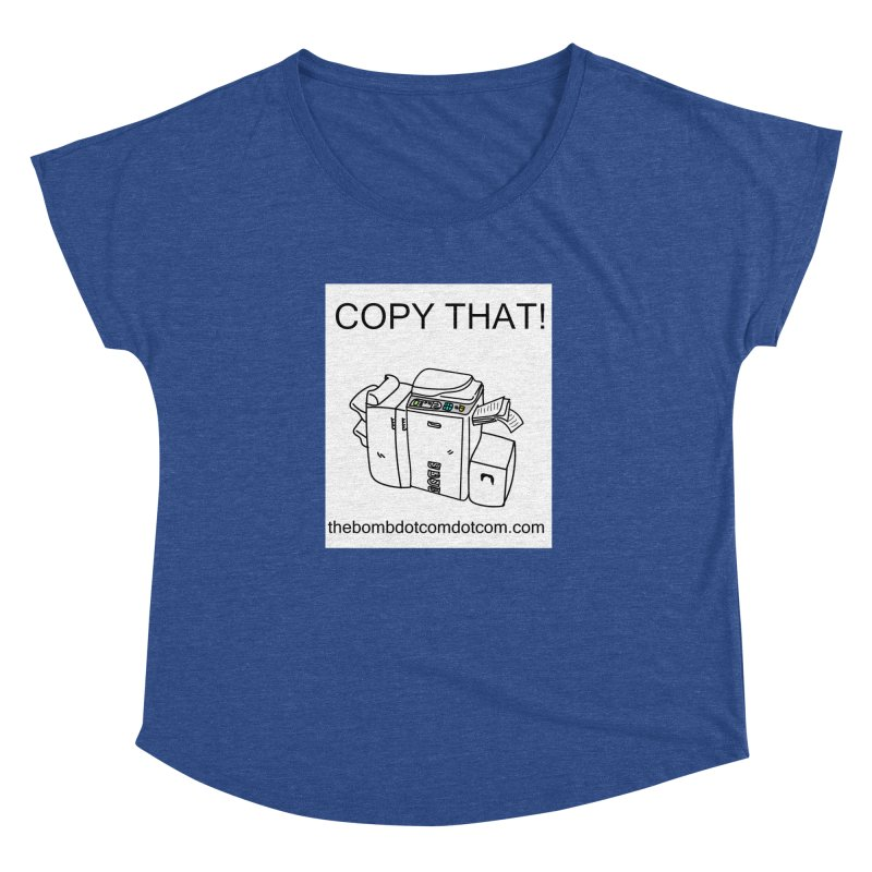 """Copy That! It's a PA thing for on set life and such. also, """"Affirmative"""" Women's Dolman Scoop Neck by thebombdotcomdotcom.com"""