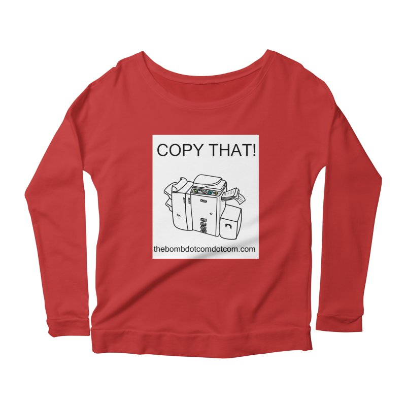 """Copy That! It's a PA thing for on set life and such. also, """"Affirmative"""" Women's Scoop Neck Longsleeve T-Shirt by thebombdotcomdotcom.com"""