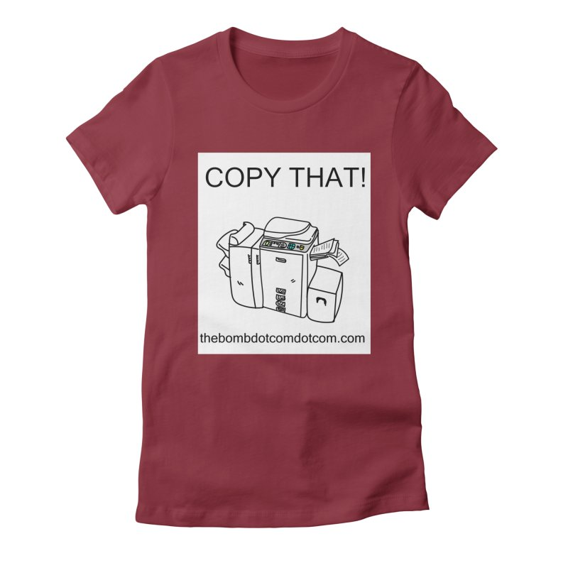 "Copy That! It's a PA thing for on set life and such. also, ""Affirmative"" Women's Fitted T-Shirt by thebombdotcomdotcom.com"