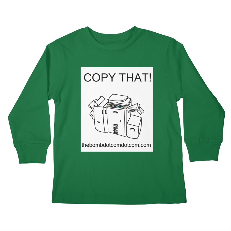 """Copy That! It's a PA thing for on set life and such. also, """"Affirmative"""" Kids Longsleeve T-Shirt by thebombdotcomdotcom.com"""