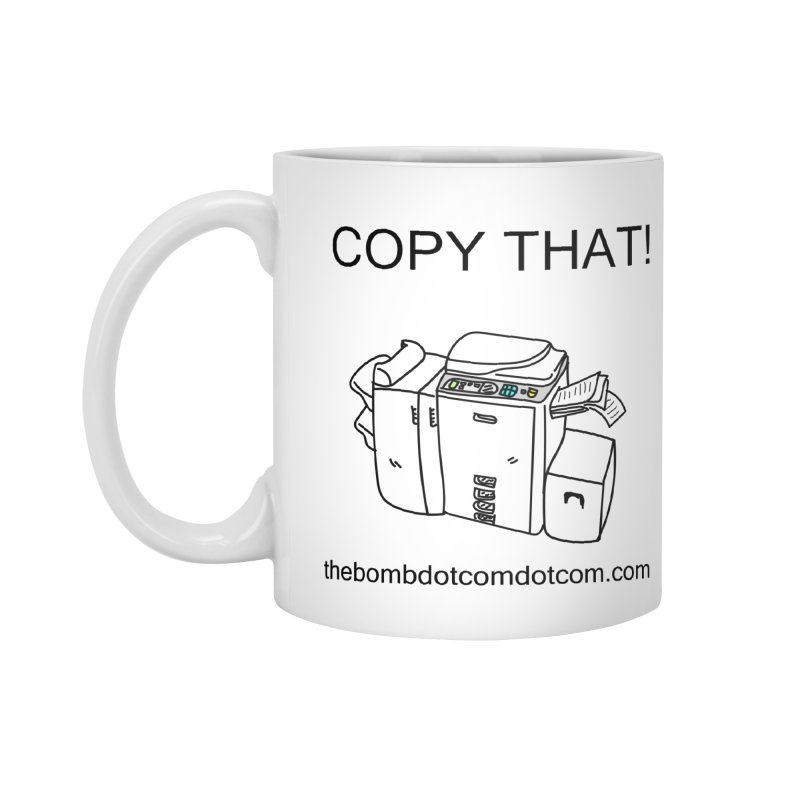 "Copy That! It's a PA thing for on set life and such. also, ""Affirmative"" Accessories Mug by thebombdotcomdotcom.com"