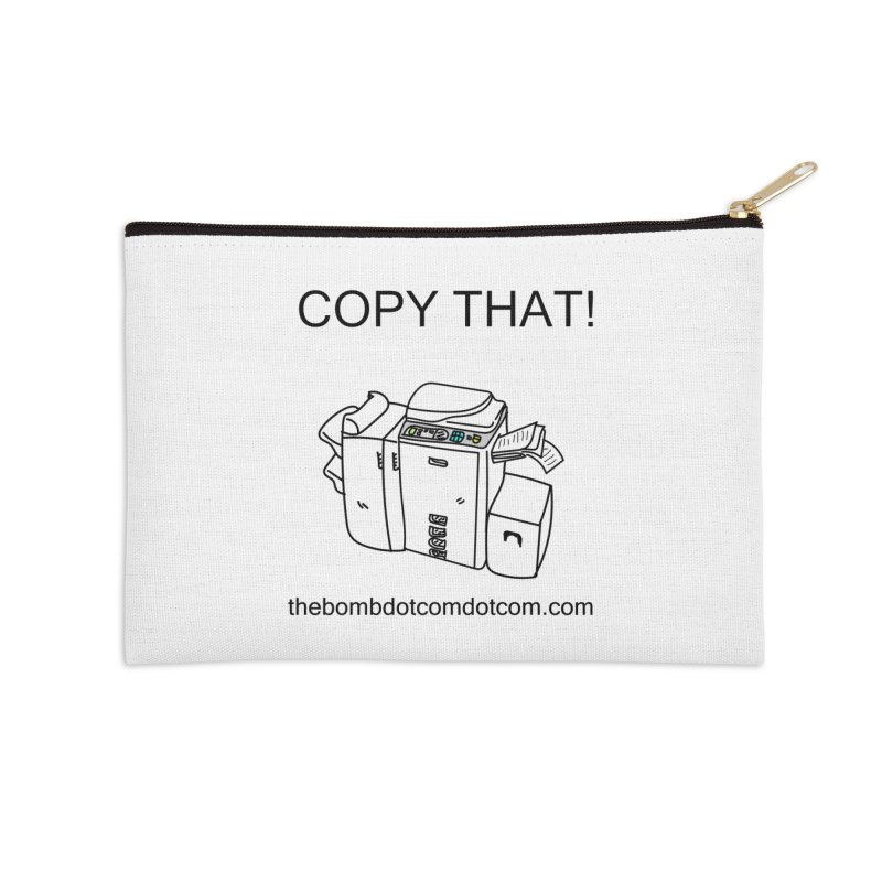 "Copy That! It's a PA thing for on set life and such. also, ""Affirmative"" Accessories Zip Pouch by thebombdotcomdotcom.com"