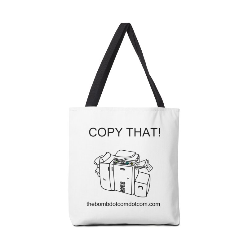 "Copy That! It's a PA thing for on set life and such. also, ""Affirmative"" Accessories Tote Bag Bag by thebombdotcomdotcom.com"