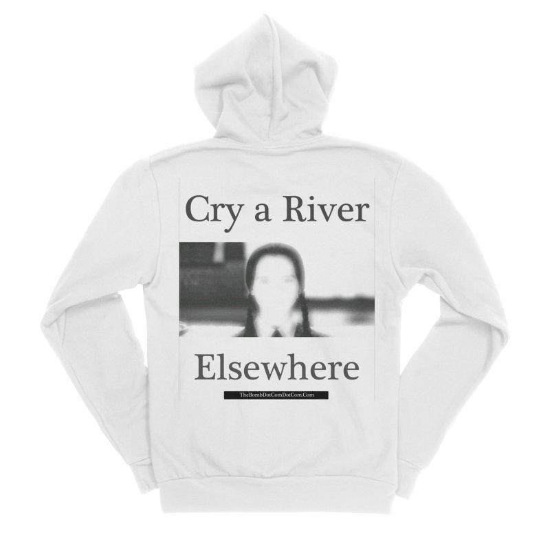 Cry a River Elsewhere Men's Sponge Fleece Zip-Up Hoody by thebombdotcomdotcom.com