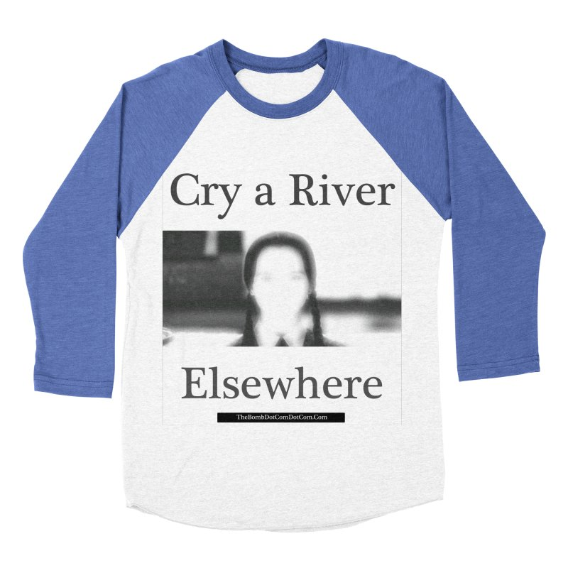 Cry a River Elsewhere Men's Baseball Triblend Longsleeve T-Shirt by thebombdotcomdotcom.com