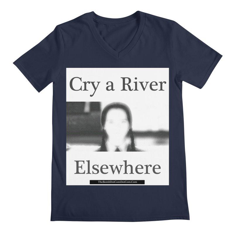 Cry a River Elsewhere Men's Regular V-Neck by thebombdotcomdotcom.com